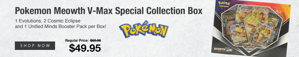 Pokemon Meowth V-Max Special Collection Box (Evolutions & Cosmic Eclipse!)